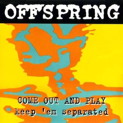 1994 - Come Out And Play 01. The Offspring - Come Out And Play (keep 'em separated) 02. The Offspring - Session 03. The Offspring - Come Out And Play (acoustic version)