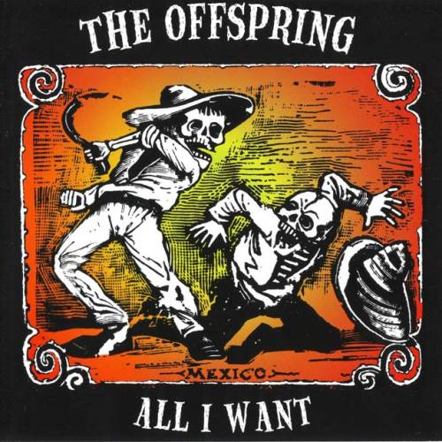 1996 - All I Want [Promo] 01. The Offspring - All I Want 1997 - All I Want 01. The Offspring - All I Want 02. The Offspring - Way Down The Line 03. The Offspring - Smash It Up