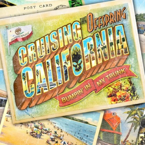2012 - Cruising California (Bumpin' In My Trunk) 01. The Offspring - Cruising California (Bumpin' In My Trunk)