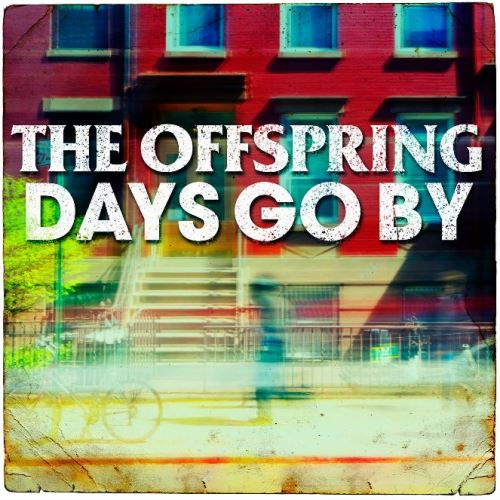 2012 - Days Go By 01. The Offspring - Days Go By