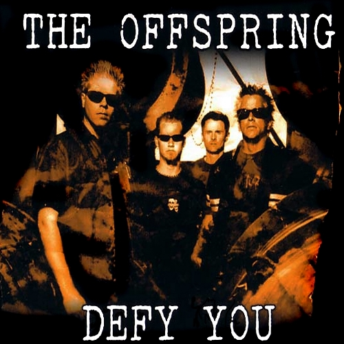 2001 - Defy You 01. The Offspring - Defy You 02. The Offspring - One Hundred Punks 03. The Offspring - Self Esteem (Live) 04. The Offspring - Want You Bad (Live)