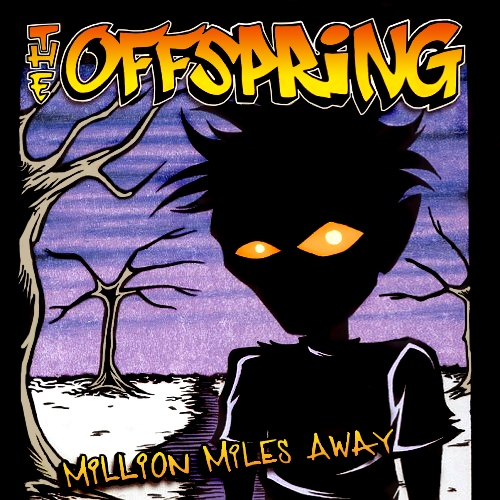 2001 - Million Miles Away 01. The Offspring - Million Miles Away 02. The Offspring - Dammit, I Changed Again (Live) 03. The Offspring - Bad Habit (Live) 04. The Offspring - Million Miles Away (Apollo 440 Remix) 2001 - Million Miles Away 01. The Offspring - Million Miles Away 02. The Offspring - Dammit, I Changed Again (Live At Wembley) 03. The Offspring - Sin City 04. The Offspring - Want You Bad (Blag Dahlia Remix) 05. The Offspring - Million Miles Away (Apollo 440 Remix)